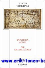 Doctrina Addai / De imagine Edessena - Die Abgarlegende / Das Christusbild von Edessa,: M...