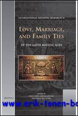 Love, Marriage, and Family Ties in the Later Middle Ages,: I. Davis, M. Muller, S. Rees Jones (eds....