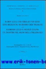 Ramon Llull und Nikolaus von Kues: Eine Begegnung im Zeichen der Toleranz - Raimondo Lullo e Niccol...
