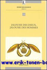 Jalousie des dieux, jalousie des hommes Actes du colloque international organisé à ...