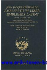 Jean Jacques Boissard's Emblematum liber / Emblemes latins (Metz,1588). Metz, A. Faber, ...
