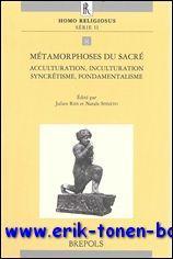 Métamorphoses du sacré Acculturation, inculturation, syncrétisme, fondamentalisme,: J. Ries, N.