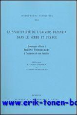 spiritualité de l'univers byzantin dans le verbe et l'image Hommages offerts &...