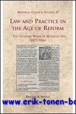 Law and Practice in the Age of Reform The Legatine Work of Hugh of Die (1073-1106),: K. Rennie;