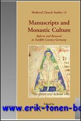 Manuscripts and Monastic Culture Reform and Renewal in Twelfth-Century Germany,: A. I. Beach (ed.);