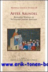 After Arundel Religious Writing in Fifteenth-Century England,: V. Gillespie, K. Ghosh (eds.);