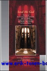 Send me God The Lives of Ida the Compassionate of Nivelles, Nun of La Ramée, Arnulf, Lay ...