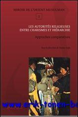 autorités religieuses entre charismes et hiérarchie Approches comparatives,: D. Aigle...