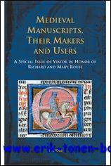 Medieval Manuscripts, Their Makers and Users A Special Issue of Viator in Honor of Richard and Mary...
