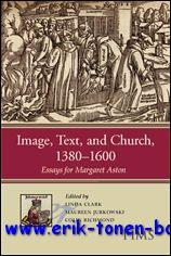 Image, Text, and Church, 1380-1600 Essays for Margaret Aston,: L. Clark, M. Jurkowski, C. Richmond ...