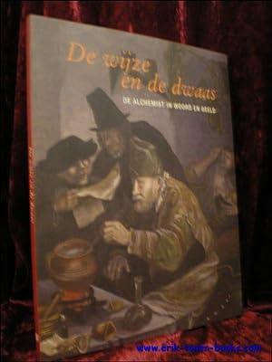 wijze en de dwaas. de alchemist in woord en beeld.: Davy Jacobs (red)