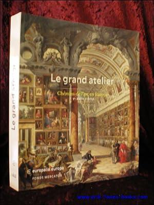 Grand Atelier. Chemins de l'art en Europe (Ve- XVIIIe siècle);: Recht, Roland; Périer-d'...
