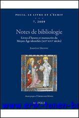 Pecia. Le livre et l'écrit, 7 (2009) Notes de bibliologie. Livres d-'heures et ...