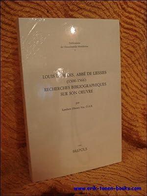 Louis de Blois, abbé de Liessies (1506-1566) Recherches bibliographiques sur son oeuvre,: L....