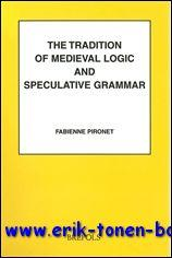 Tradition of Medieval Logic and Speculative Grammar from Anselm to the End of the Seventeenth ...