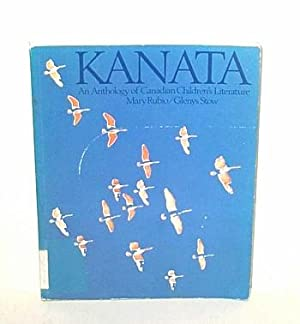 Kanata an Anthology of Canadian Children's Literature: Rubio, Mary / Stow, Glenys (editors)