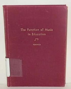 The Function of Music in Education Incorporating a History of School Music on Ontario
