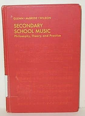 Secondary School Music: Philosophy, Theory, and Practice