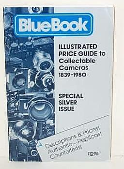 Blue Book Illustrated Price Guide to Collectable Cameras 1839-1980
