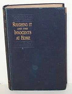 Roughing It and The Innocents At Home: Mark Twain