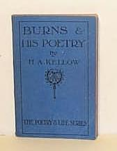 Burns & His Poetry - The Poetry: Kellow, H A