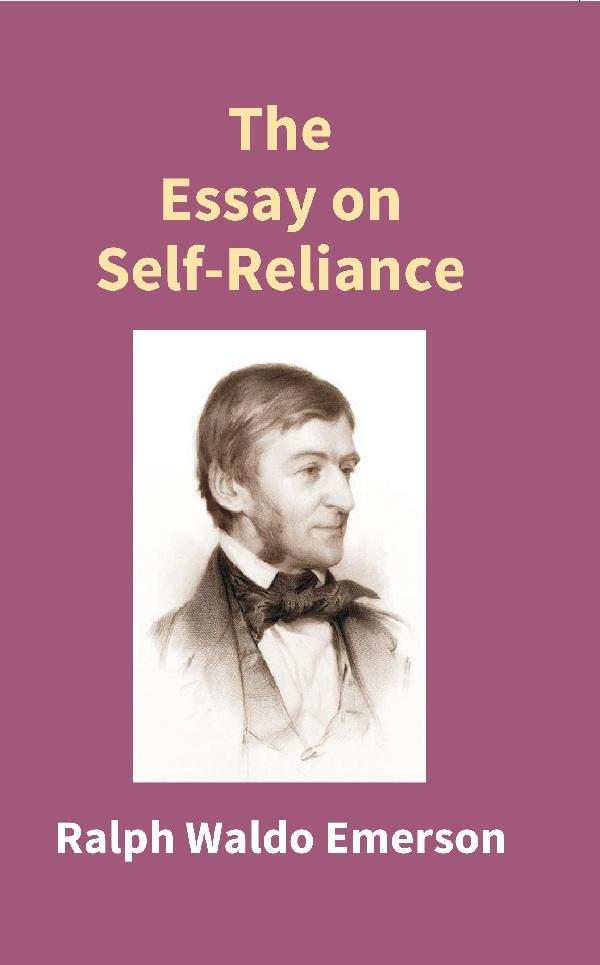 an analysis of themes in self reliance by ralph waldo emerson Major themes in emerson's although he develops a series of analyses and images of self-reliance, emerson the letters of ralph waldo emerson, ed ralph l.