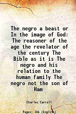 """The negro a beast"""" or """"In the: Chas. Carroll"""