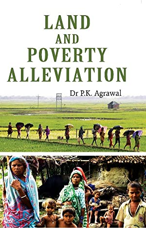 Land and Poverty Alleviation: Dr. P.K. Agrawal