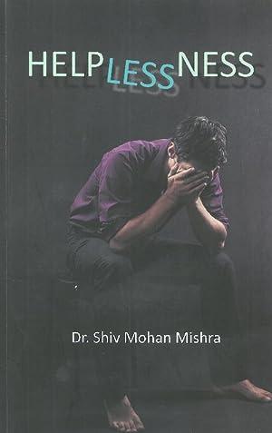 Helplessness: Dr. Shiv Mohan