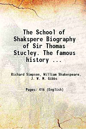 The School of Shakspere Biography of Sir: Richard Simpson, William