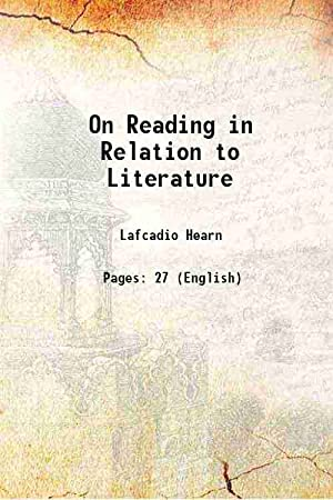 On Reading in Relation to Literature 1917: Lafcadio Hearn