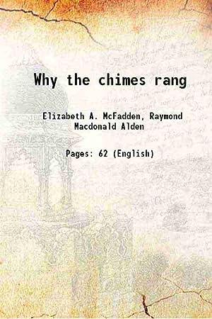 Why the chimes rang 1915: Elizabeth A. McFadden,