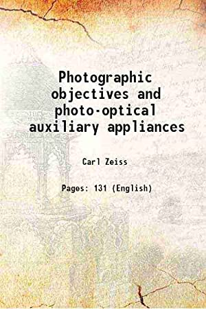 Photographic objectives and photo-optical auxiliary appliances: Carl Zeiss