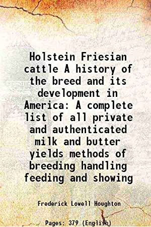 Holstein Friesian cattle A history of the: Frederick Lowell Houghton
