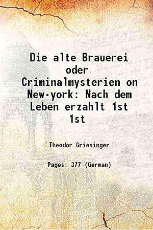 Die alte Brauerei oder Criminalmysterien on New-york: Theodor Griesinger