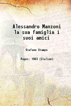 Alessandro Manzoni la sua famiglia i suoi: Stefano Stampa