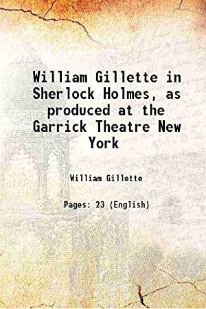 William Gillette in Sherlock Holmes, as produced: William Gillette