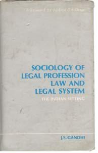 Sociology of Legal Profession, Law and Legal: J.S. Gandhi