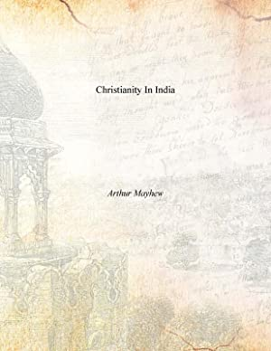 Christianity in India: Arthur Mayhew