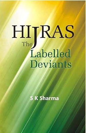 Hijras: the Labelled Deviants: S.K. Sharma