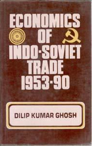 Economics of Indo-Soviet Trade 1953-90: Dilip Kumar Ghosh