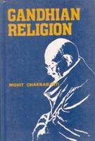 Gandhian Religion: Mohit Chakrabarti