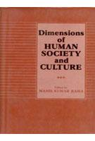 Dimensions of Human Society And Culture: Manis Kumar Raha