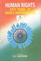 Human Rights: Fifty Years of India's Independence: K.P. Saxena