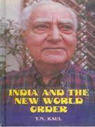 India and the New World Order: T.N. Kaul