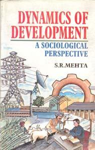 Dynamics of Development: A Sociological Perspective: S.R. Mehta