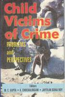 Child Victims of Crime: Problems and Perspectives: M.C. Gupta, K.