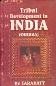 Tribal Development in India (Orissa): Dr. Taradatt