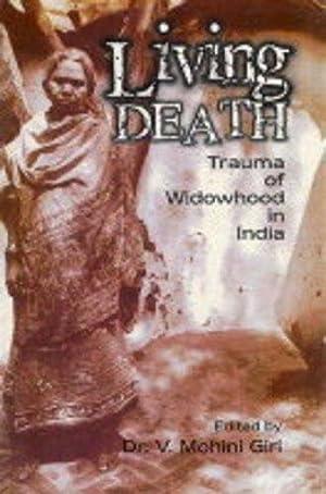 Living Death: Trauma of Widowhood in India: V. Mohini Giri