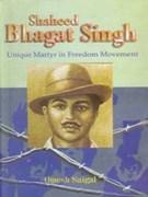 Shaheed Bhagat Singh: Unique Martyr in Freedom: Omesh Saigal, Ias